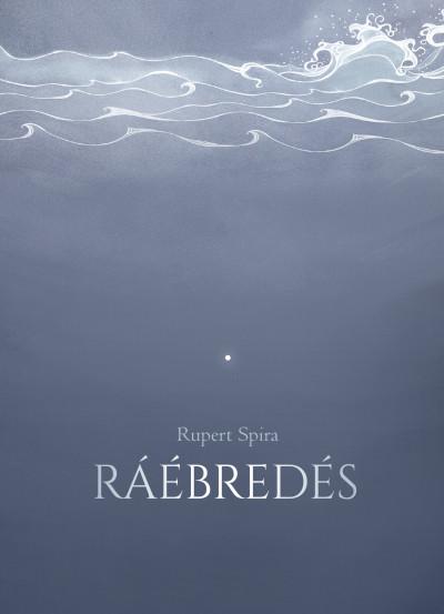 Rupert Spira - Ráébredés