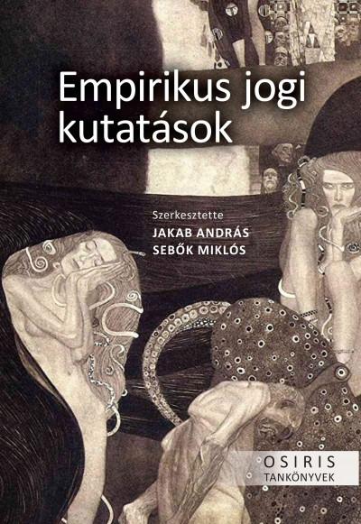 Jakab András  (Szerk.) - Sebők Miklós  (Szerk.) - Empirikus jogi kutatások