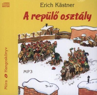 Erich Kästner - Fesztbaum Béla - A repülő osztály - Hangoskönyv - MP3