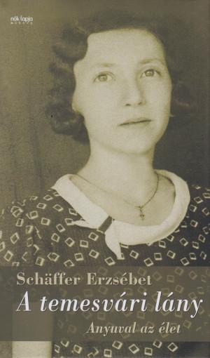 Sch�ffer Erzs�bet - A temesv�ri l�ny