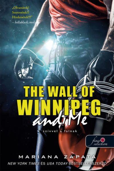 Mariana Zapata - The Wall of Winnipeg and Me - Szívvel a falnak