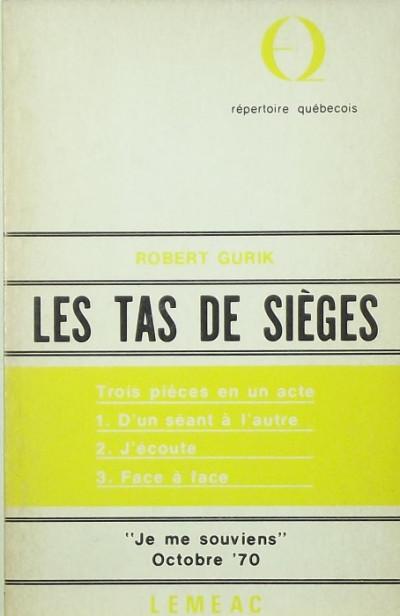 Robert Gurik - Les tas de siéges