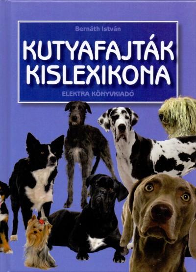 Bernáth István - Kutyafajták kislexikona