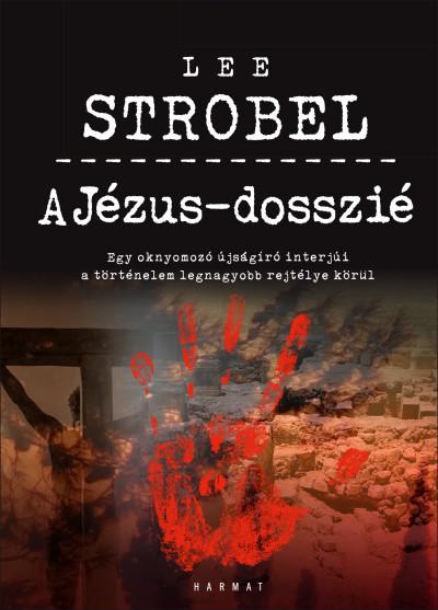 Lee Strobel - A Jézus-dosszié