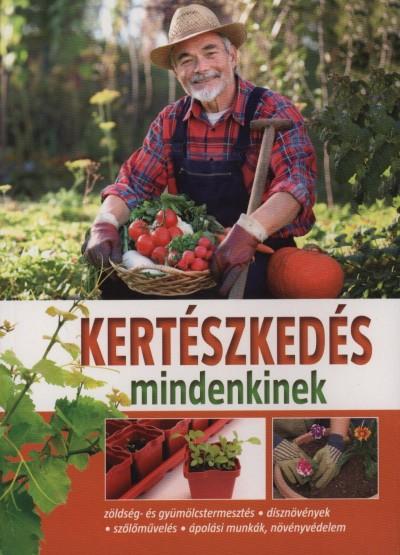 Kocsisné Molnár Gitta - Kertészkedés mindenkinek
