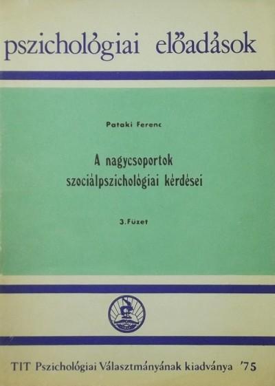 Pataki Ferenc - A nagycsoportok szociálpszichológiai kérdései