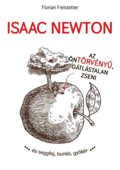 Florian Freistetter - Isaac Newton az öntörvényű gátlástalan zseni...