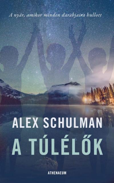 Alex Schulman - A túlélők