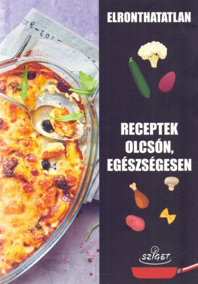 - Elronthatatlan receptek olcsón, egészségesen
