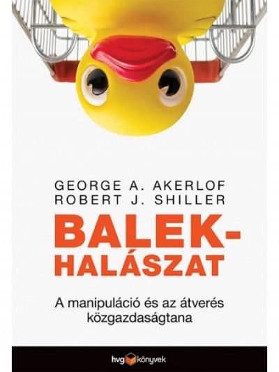 George A. Akerlof - Robert J. Shiller - Balekhalászat