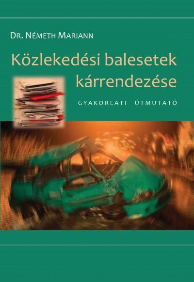 Dr. Németh Mariann - Közlekedési balesetek kárrendezése