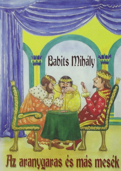 Babits Mihály - Az aranygaras és más mesék