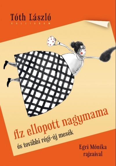Tóth László - Az ellopott nagymama