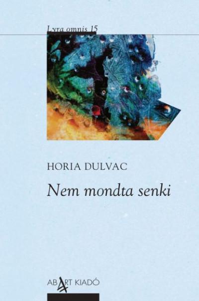 Horia Dulvac - Nem mondta senki