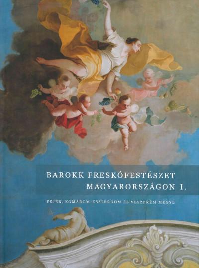 Jernyei Kiss János  (Szerk.) - Barokk freskófestészet Magyarországon