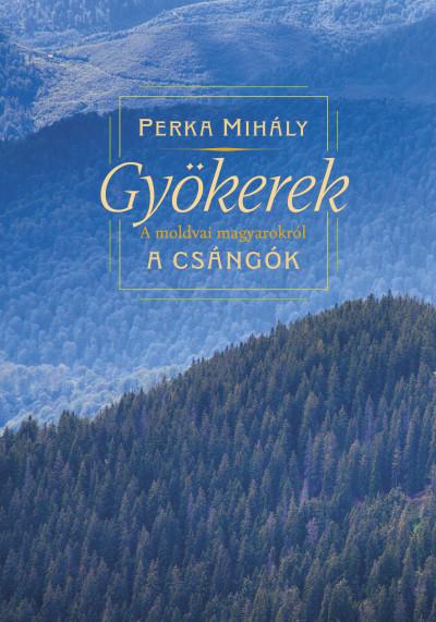 Perka Mihály - Gyökerek