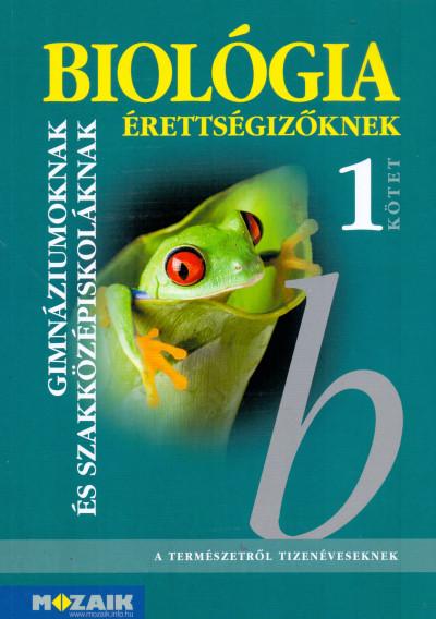 Dr. Szerényi Gábor - Biológia érettségizőknek 1. kötet - tankönyv