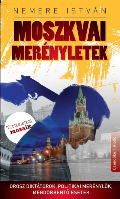 Nemere István - Kovács László  (Szerk.) - Moszkvai merényletek