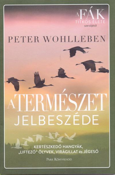 Peter Wohlleben - A természet jelbeszéde