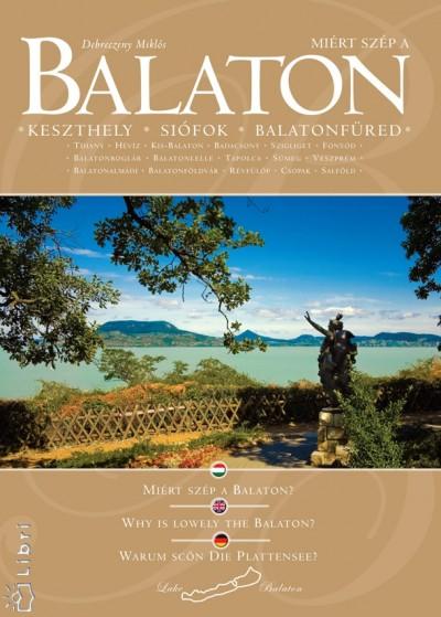 Debreczeny Miklós - Miért szép a Balaton?