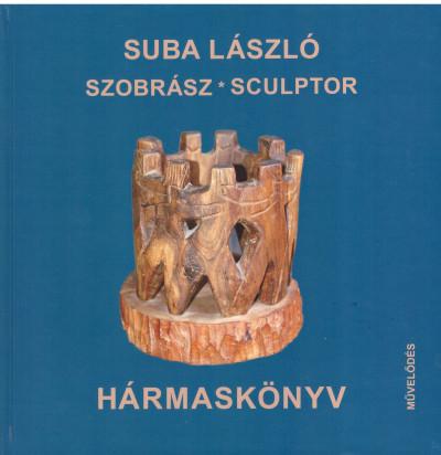 Suba László - Hármaskönyv - Sculptor