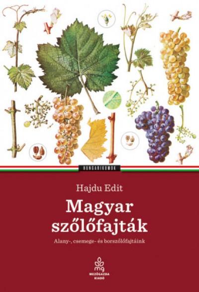 Hajdu Edit - Magyar szőlőfajták