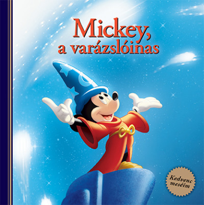 - Disney - Mickey, a varázslóinas - Kedvenc meséim