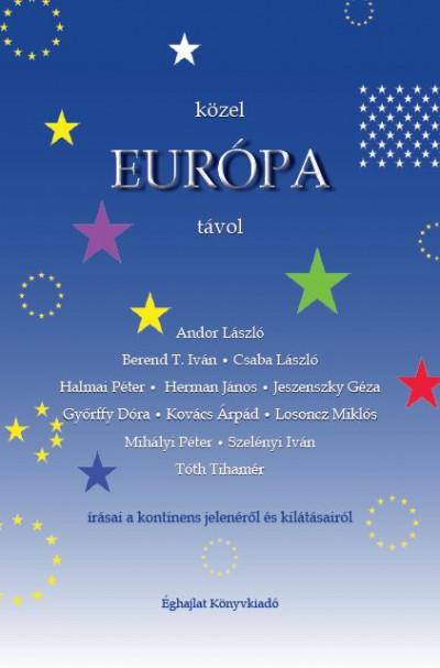 Kovács Lajos Péter  (Szerk.) - Közel Európa távol