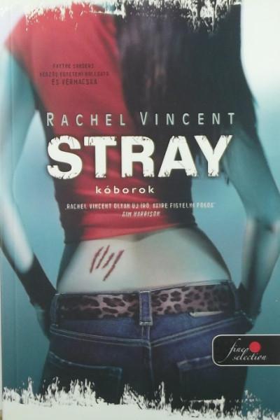 Rachel Vincent - Stray - Kóborok