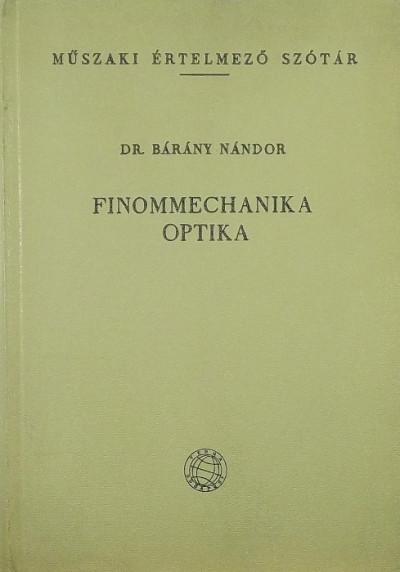 Bárány Nándor  (Szerk.) - Finommechanika, optika