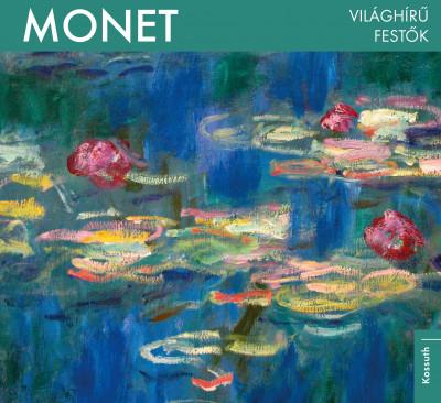 Bogdanov Edit  (Szerk.) - Világhírű festők - Monet