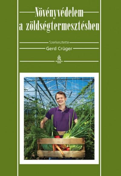 Gerd Crüger - Növényvédelem a zöldségtermesztésben