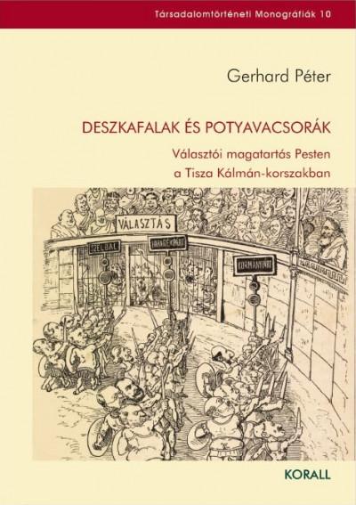 Gerhard Péter - Deszkafalak és potyavacsorák