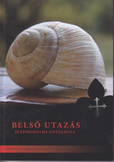 Andrzej Kostecki Op  (Szerk.) - Belső utazás - Szépirodalmi antológia