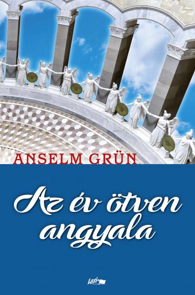 Anselm Grün - Az év ötven angyala