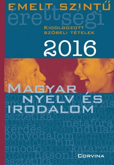 - Emelt szintű érettségi - Magyar nyelv és irodalom 2016