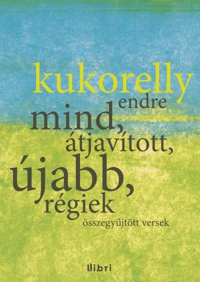Kukorelly Endre - Összegyűjtött versek