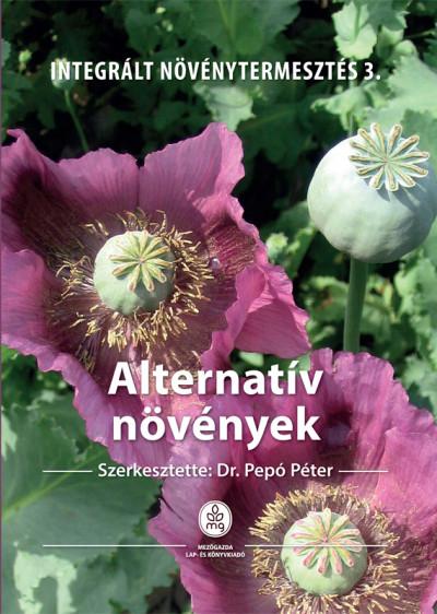Dr. Pepó Péter  (Szerk.) - Alternatív növények
