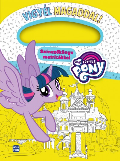 Besze Barbara  (Szerk.) - My Little Pony - Vigyél magaddal!