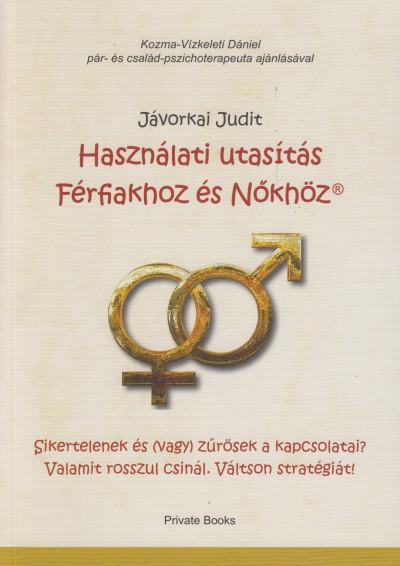 Jávorkai Judit - Használati utasítás Férfiakhoz és Nőkhöz