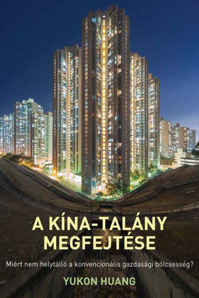 Yukon Huang - A Kína-talány megfejtése