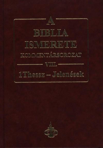 - A Biblia ismerete VIII. - 1Thessz - Jelenések