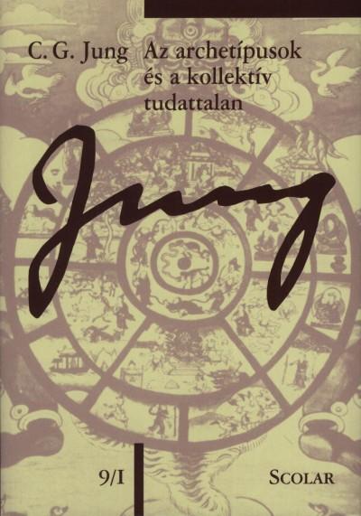 Carl Gustav Jung - Az archetípusok és a kollektív tudattalan