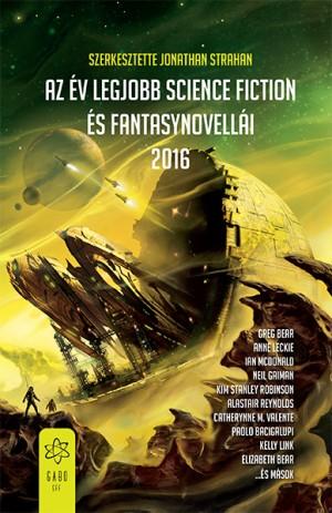 Jonathan Strahan (SZERK.) - Az �v legjobb science fiction �s fantasynovell�i 2016