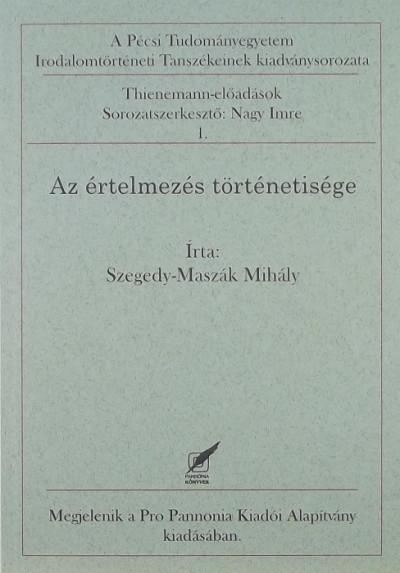Szegedy-Maszák Mihály - Az értelmezés történetisége