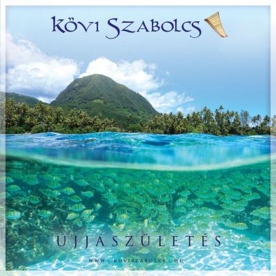 Kövi Szabolcs - Újjászületés - Karton tokos CD