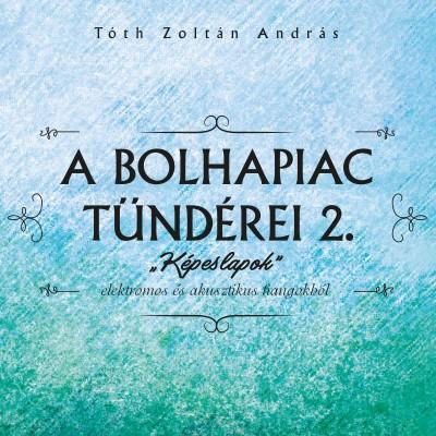 Tóth Zoltán András - A bolhapiac tündérei 2. - Képeslapok - CD