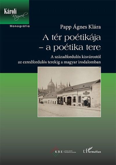 Papp Ágnes Klára - A tér poétikája - a poétika tere
