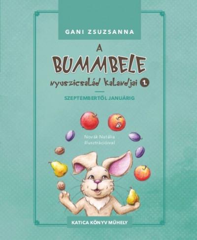 Gani Zsuzsanna - A Bummbele nyuszicsalád kalandjai 1.