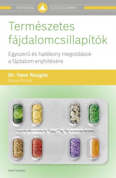 Marie Borrel - Dr. Yann Rougier - Természetes fájdalomcsillapítók